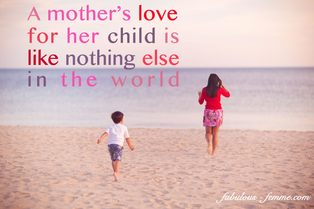 Quote - A mother\'s love for her child