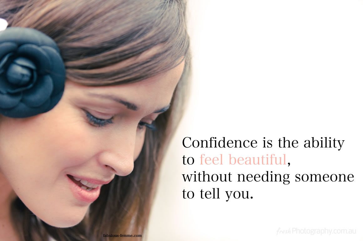 inspirational quote - Confidence is the ability to feel beautiful, without needing someone to tell you.