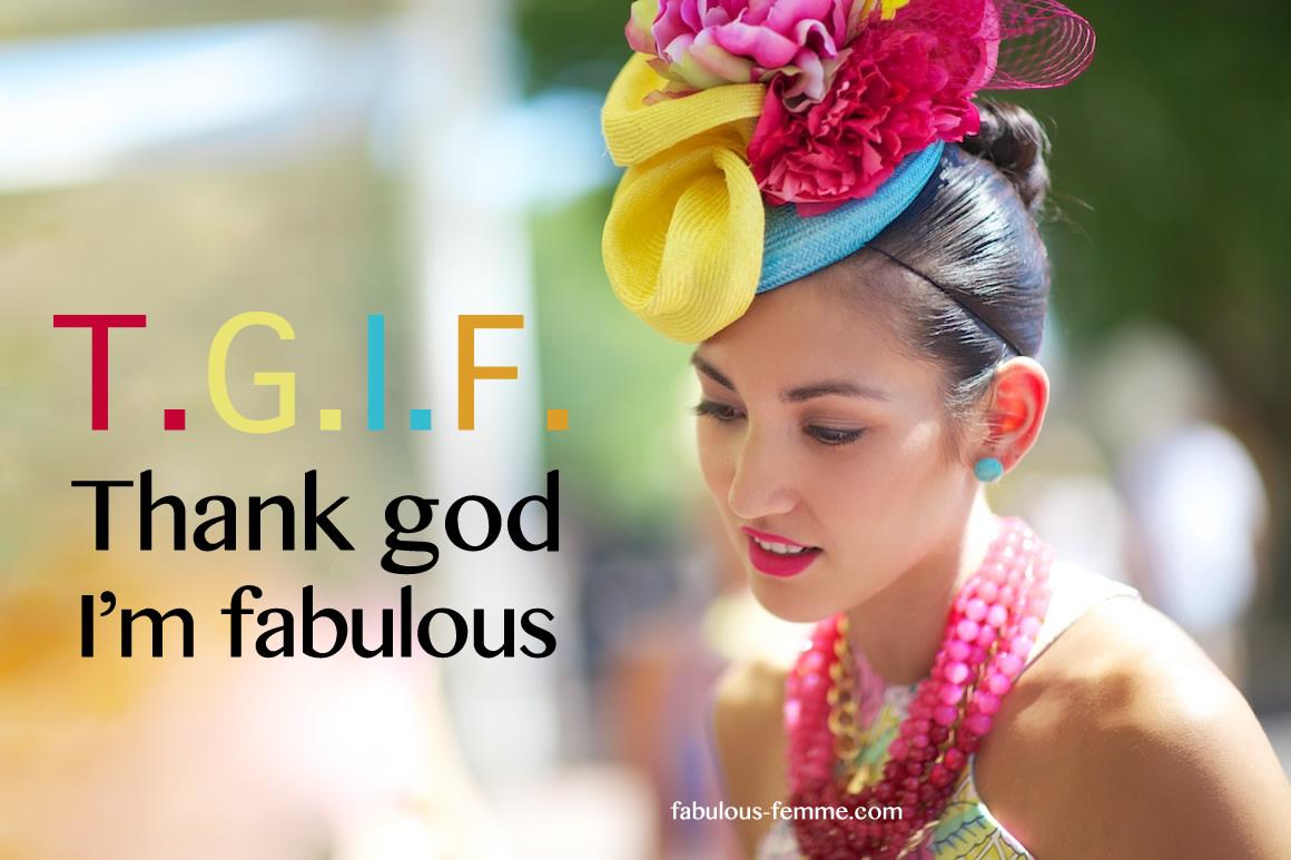 quote thank god I am fabulous TGIF