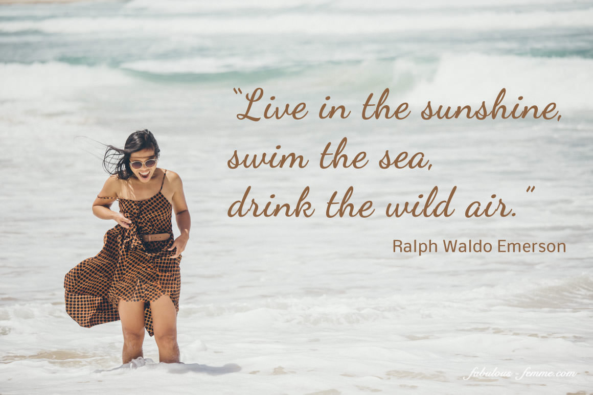 Live in the sunshine by Ralph Waldo Emerson