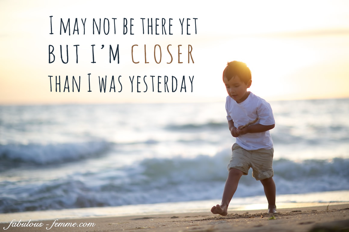 getting closer - best inspirational quotes