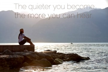 the quieter you become the more you can hear - best quotes
