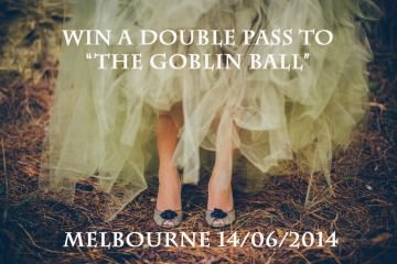 Goblin Ball Melbourne - Competition - Win free tickets