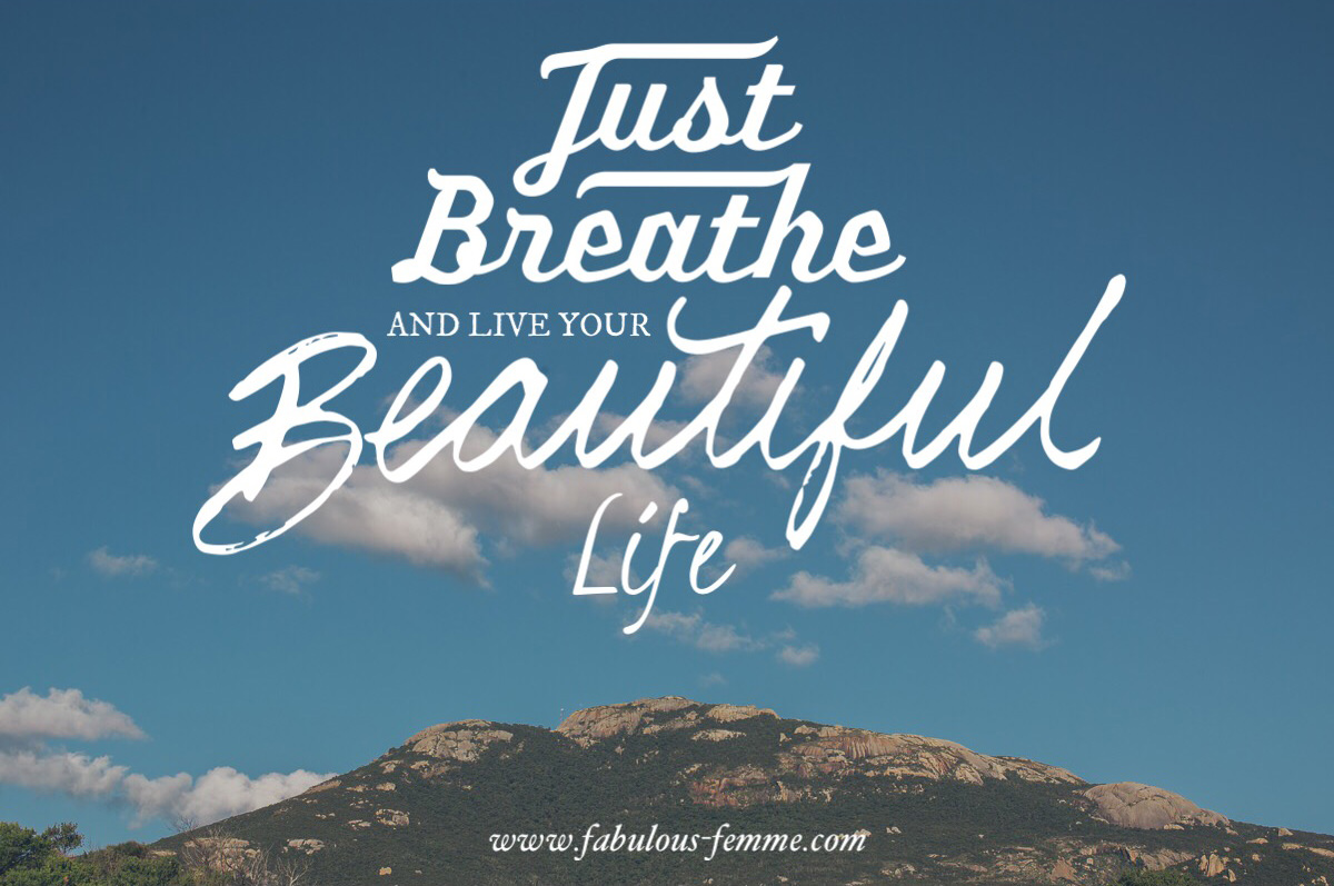 quote - just breathe and live your beautiful life - best picture quotes