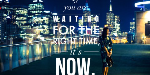 Quote - Don't wait ... now - Inspiration